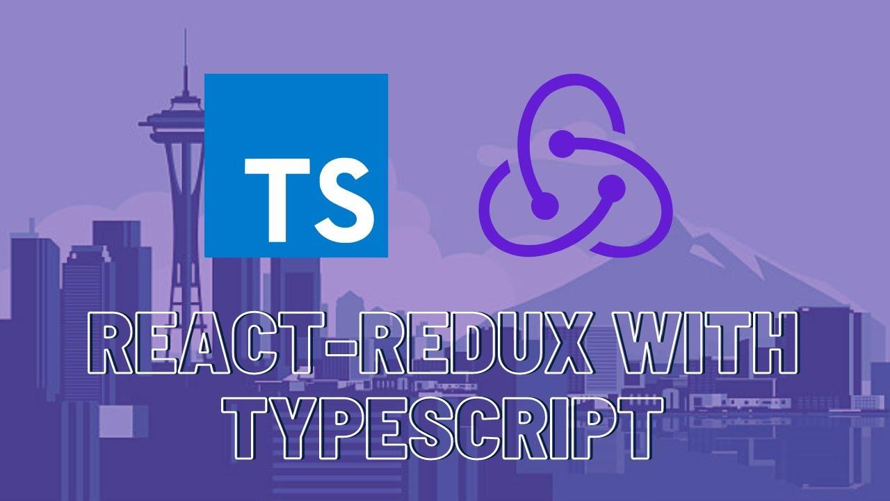 React Redux with TypeScript Crash Course - 2021