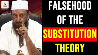 Truth Revealed by Sheikh Imran Hosein : The Falsehood of the Substitution Theory
