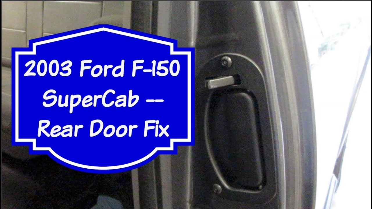 2003 ford f250 extended cab back door wont open