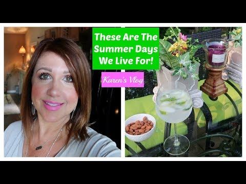 Karen's Vlog:  These Are The Summer Days We Live For!