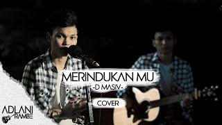 Download lagu Merindukanmu - D'MASIV (Video Lirik) | Adlani Rambe [Cover]