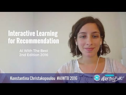 Konstantina Christakopoulou - Interactive Learning for Recommendation #AIWTB 2016