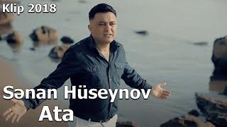 Senan Huseynov - Ata (Video) 2018