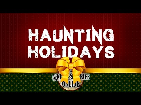 Haunting Holidays | Ghost Stories, Paranormal, Supernatural, Hauntings, Horror