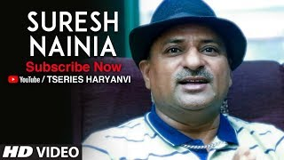 Suresh Nainia | Supporting T Series Haryanvi Channel | Subscribe for Latest s | Haryanvi Songs