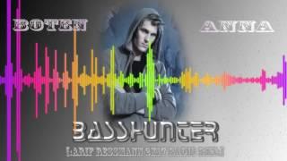 Basshunter - Boten Anna [:arif ressmann 2k17 radio RMX:]