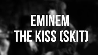 Eminem - The Kiss (Skit) [Lyrics On Screen]