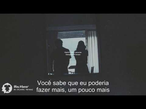 Blackbear - 4U Acoustic Version (Tradução)