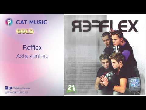 Refflex - Asa sunt eu