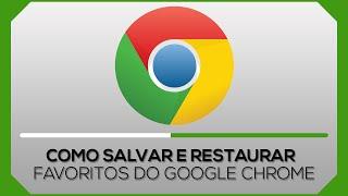 Como salvar e restaurar favoritos do Google Chrome