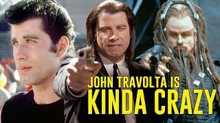 JOHN TRAVOLTA is Kinda Crazy