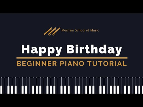 ????How to Play Happy Birthday on the Piano - Merriam School of Music????