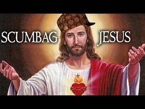 Jesus is a Scumbag