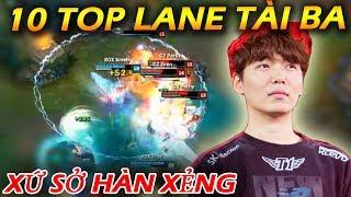 Top 10 Game Thủ ĐƯỜNG TRÊN (Top Lane) Xuất Sắc Nhất sau 9 mùa mà LMHT Hàn Quốc đã sản sinh ra