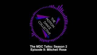 The MDC Talks: Season 2   A Screendance Podcast   Episode 9: Mitchell Rose