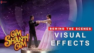 Om Shanti Om | Behind The Scenes of Visual Effects | Shah Rukh Khan, Deepika Padukone