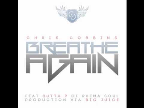 Chris Lee Cobbins- Breathe Again Ft. Butta P of Rhema Soul