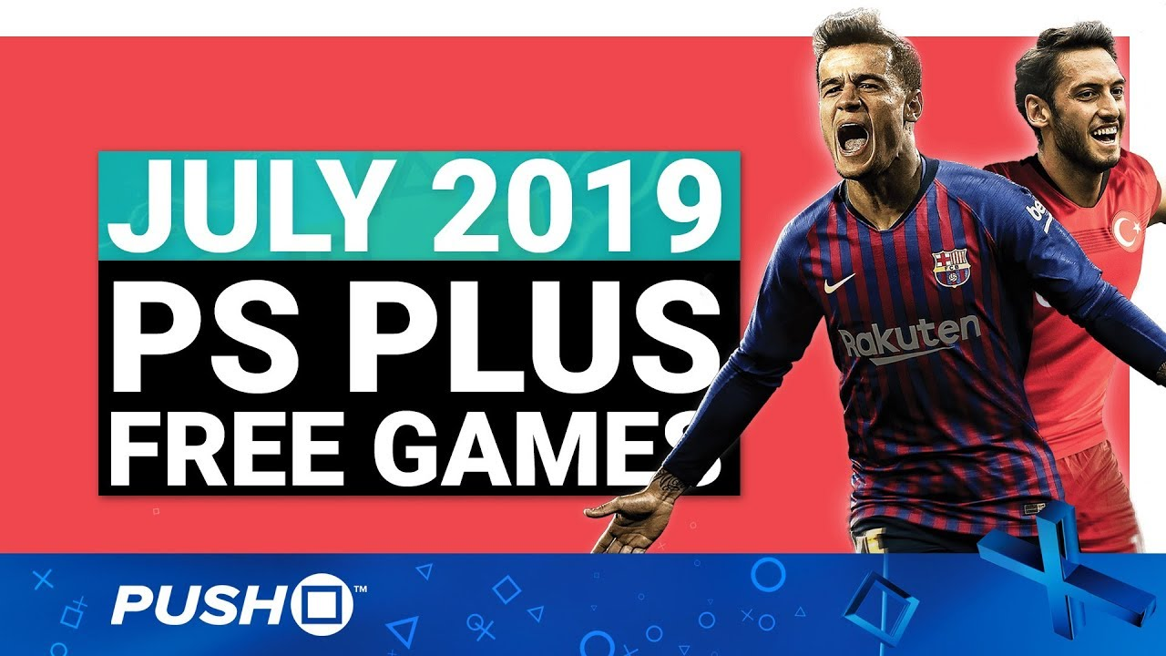 FREE PS PLUS GAMES ANNOUNCED: July 2019 | PS4 | Full PlayStation Plus Lineup