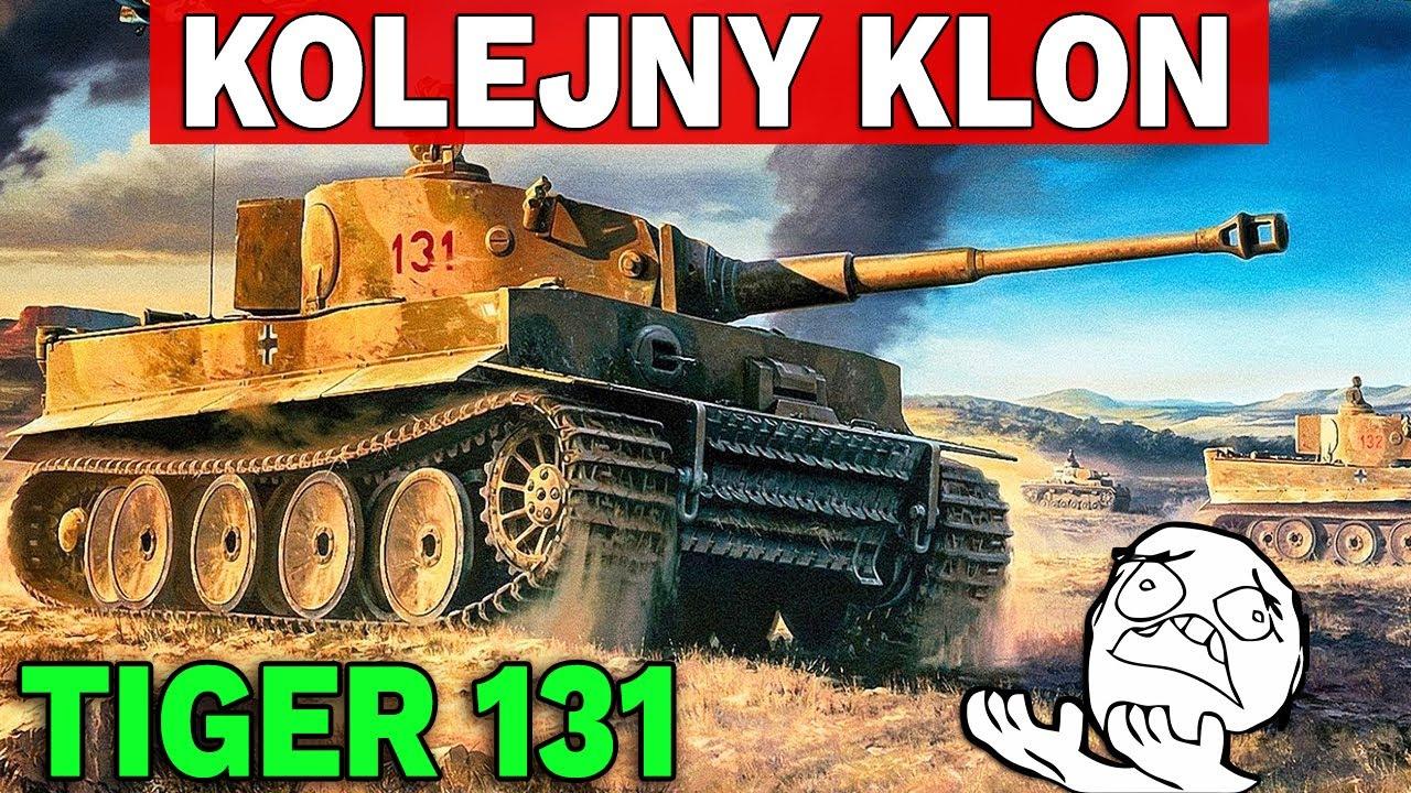 KOLEJNY KLON W WOT – Tiger 131 – World of Tanks