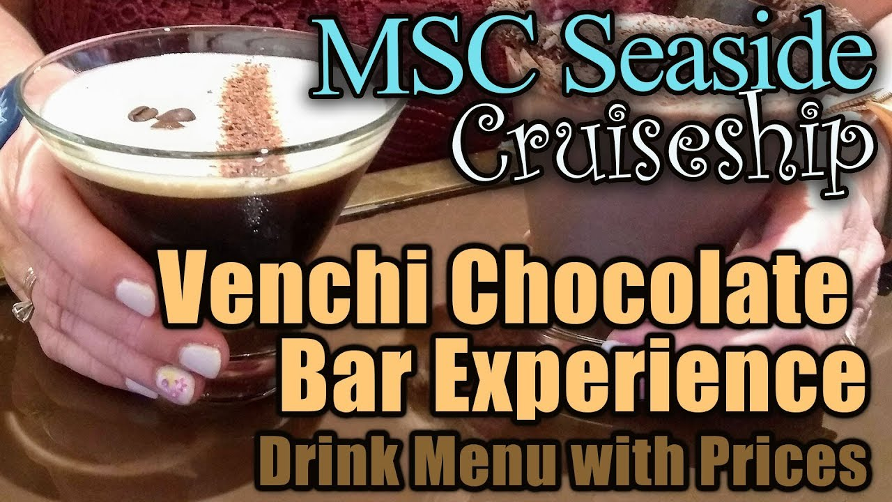 MSC Seaside Venchi Chocolate Bar Cafe Experience Drinks & Menu with Prices  2019