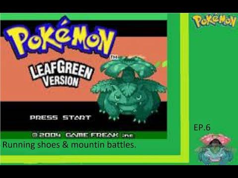 Running Shoes & Mountin Battles.    Pokemon Leaf Green Ep. 6