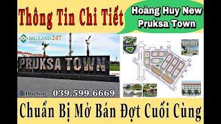 Dự Án Hoàng Huy Pruksa Town - An Đồng Chuẩn Bị Mở Bán Đợt Cuối Cùng