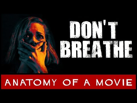 Don't Breathe Review   Anatomy of a Movie