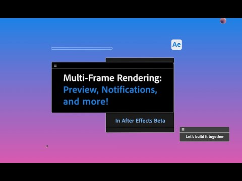 New Multi-Frame Rendering features in After Effects Beta
