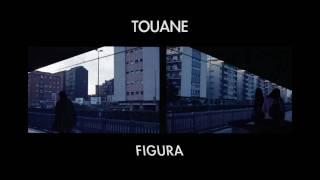 TOUANE - FIGURA