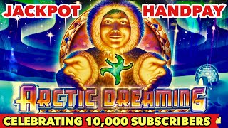 🔥JACKPOT HANDPAY🔥ARTIC DREAMING | FOR 10K SUBSCRIBERS AND OLD CLASSIC SLOT LOVER | SLOT MACHINE