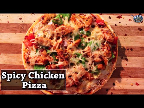 How To Make Spicy Chicken Pizza