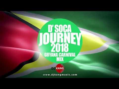DJ KANG - D' Soca Journey 2018 - Guyana Carnival Mix
