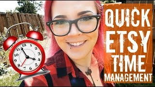 Quick Etsy Time Management Tips from a Full-Time Seller