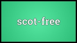 Scot-free Meaning