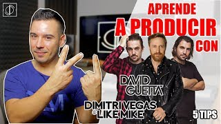 Aprende a producir con Dimitri Vegas & Like Mike vs David Guetta (5 TIPS)