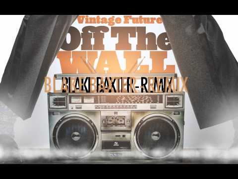OFF THE WALL   Blake Baxter MIX