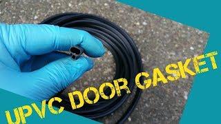 How To Replace UPVC Door Gasket. Video