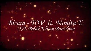#LYRICS BICARA - THE OVERTUNES FT. MONITA TAHALEA [OST. Belok Kanan Barcelona]