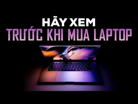 Hãy Xem Video Này, Trước Khi Mua LAPTOP - Laptop Buying Guide 2019