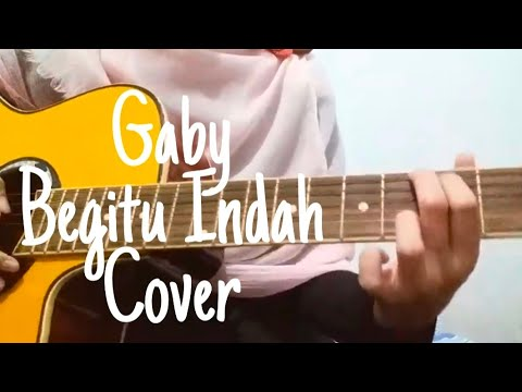 Gaby - Begitu Indah (Cover)