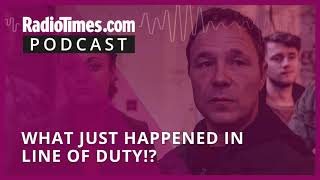 What just happened in Line of Duty!?