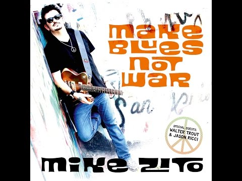 Make Blues Not War-- Mike Zito --- 2016