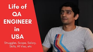 Life of QA Engineer in USA - Scope, Salary, Future, H1b Visa ft. Pratik