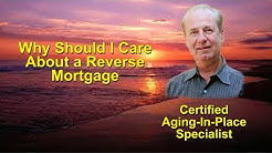 Why Should I Get a Reverse Mortgage|When Should I Get A Reverse Mortgage