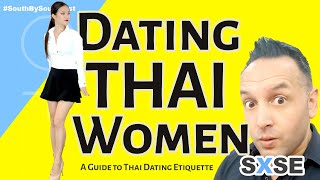 Dating Thai Style - A Guide to Dating Thai Women Etiquette - SXSE
