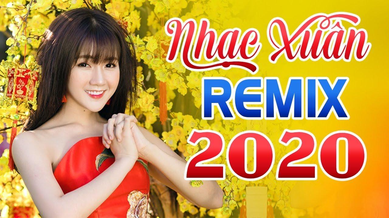 Liên Khúc Nhạc Xuân Remix 2020 - Nhạc Tết 2020 Mới Nhất Chào Mừng Năm Canh Tý