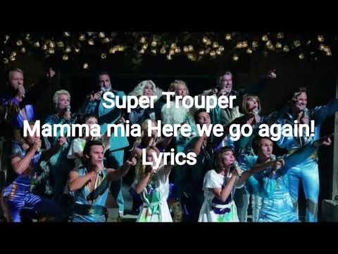 Super Trouper | Mamma Mia! Here We Go Again | lyrics