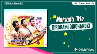 Marsada Trio - Dirohami Dirohaki (Official Video) - Lagu Batak Terpopuler