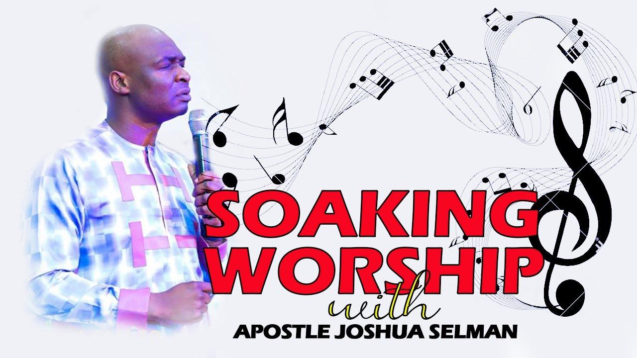 Download SOAKING WORSHIP WITH APOSTLE JOSHUA SELMAN NIMMAK