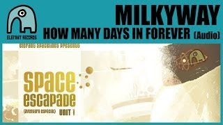 MILKYWAY - How Many Days In Forever [Audio]